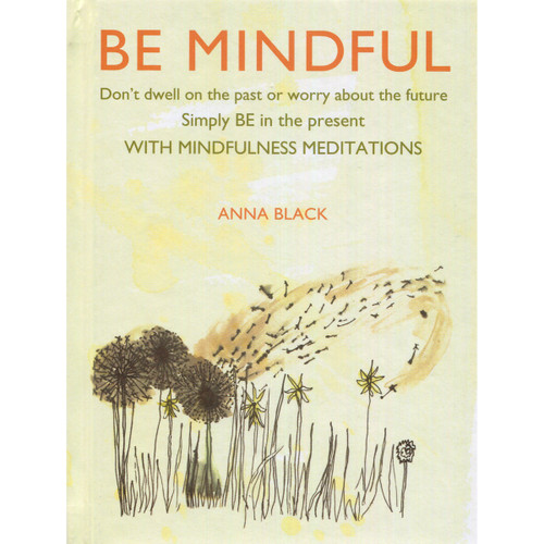 Be Mindful - Anna Black