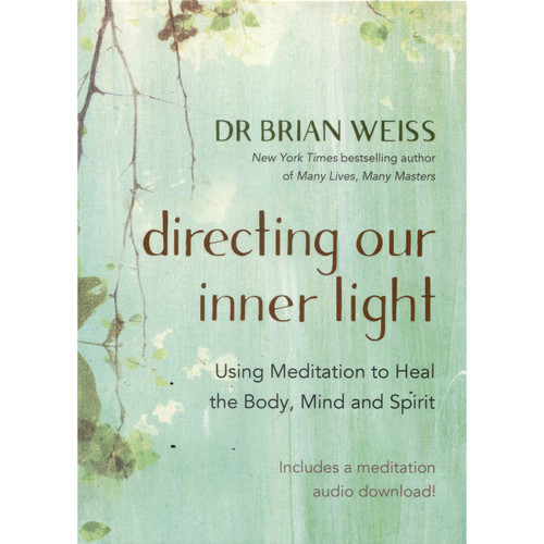 Directing Our Inner Light - Brian Weiss