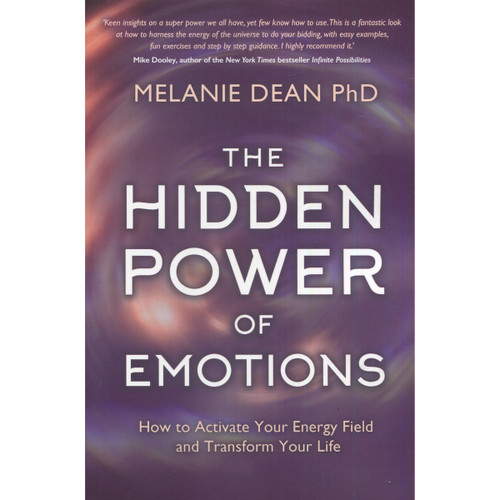 The Hidden Power of Emotions - Melanie Dean, Ph.D.