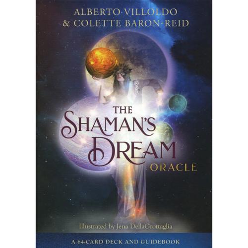 The Shaman's Dream Oracle - Alberto Villoldo and Colette Baron-Reid