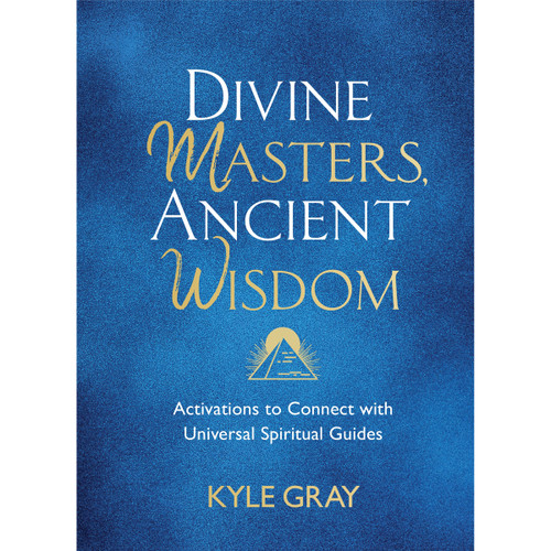 Divine Masters, Ancient Wisdom - Kyle Gray