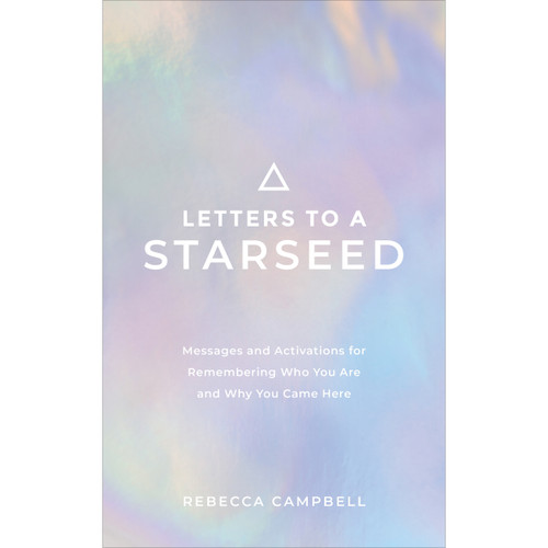 Letters to a Starseed - Rebecca Campbell
