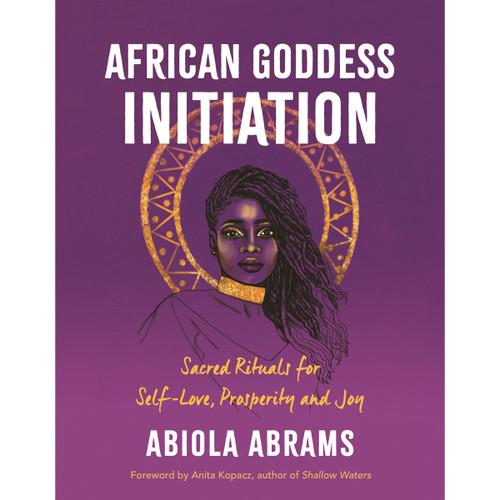 African Goddess Initiation - Abiola Abrams