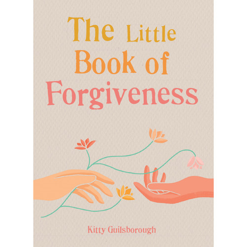 The Little Book of Forgiveness - Kitty Guilsborough