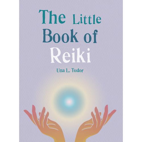 The Little Book of Reiki - Una. L Tudor