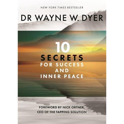 10 Secrets for Success & Inner Peace - Wayne Dyer
