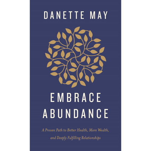 Embrace Abundance - Danette May