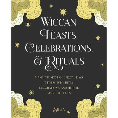 Wiccan Feasts, Celebrations & Rituals - Silja
