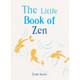 The Little Book of Zen - Émile Marini