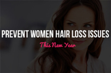 Women: Prevent Hair Loss Issues This New Year