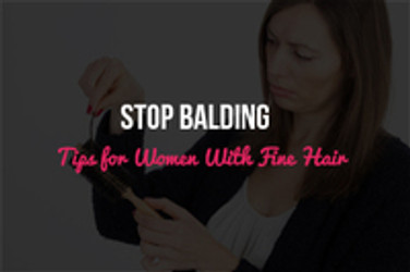 Stop Balding: Tips for Women With Fine Hair