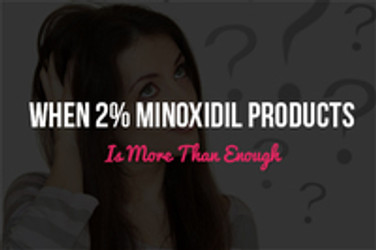When 2% Minoxidil Products is More Than Enough