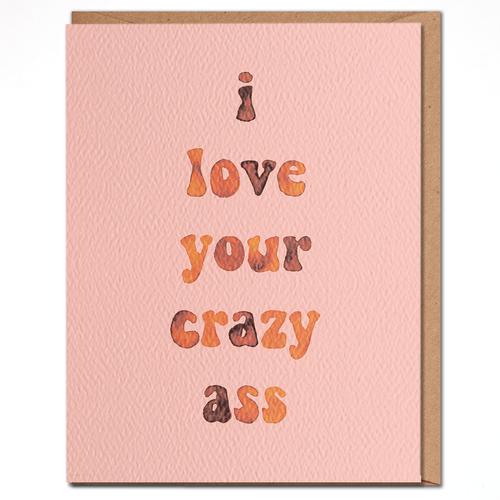 daydream card LOVE YOUR CRAZY ASS