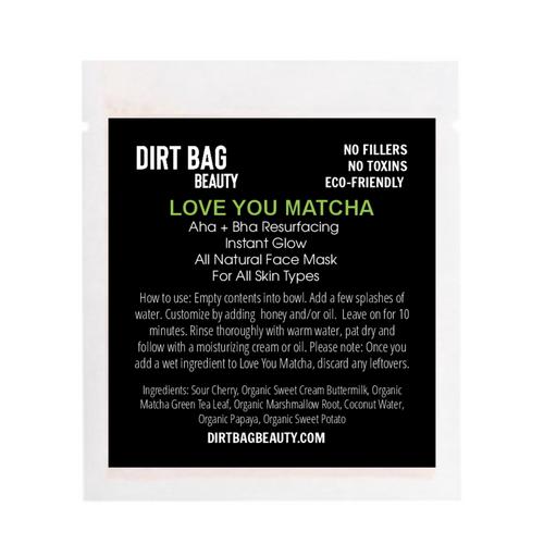 dirt bag face mask LOVE YOU MATCHA