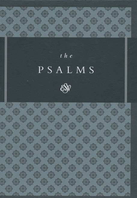 The Psalms - ESV - Timeless Design
