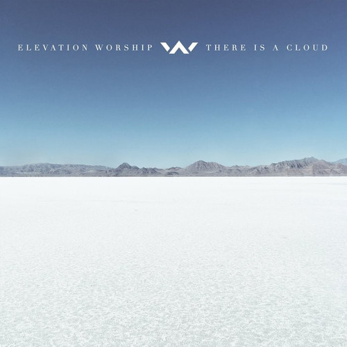 There is a Cloud - Elevation Worship