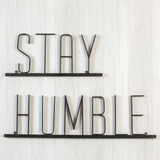 STAY HUMBLE METAL SIGN