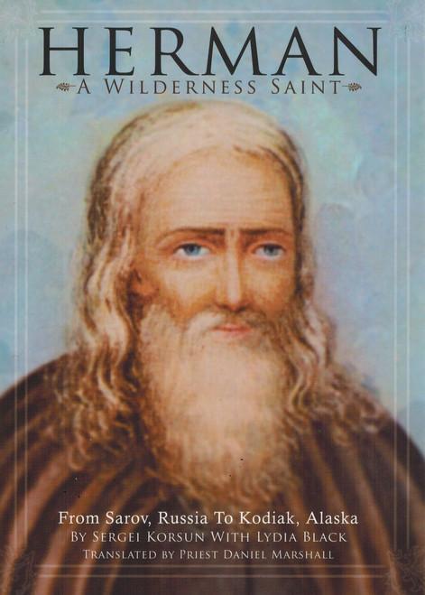 Herman, A Wilderness Saint: From Sarov, Russia to Kodiak, Alaska