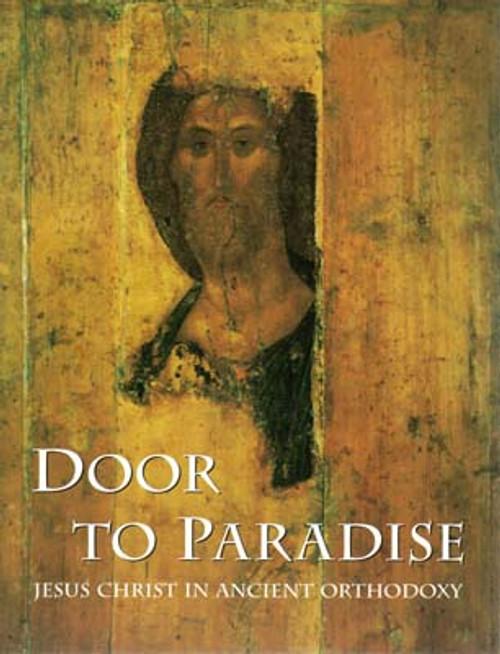 Door to Paradise: Jesus Christ in Ancient Orthodoxy