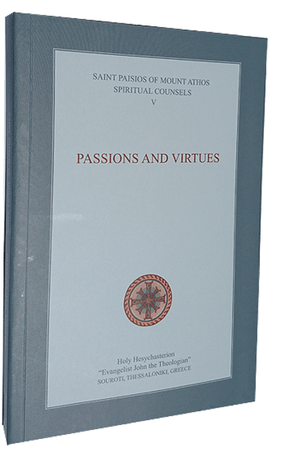 Spiritual Counsels of Elder Paisios V: Passions and Virtues