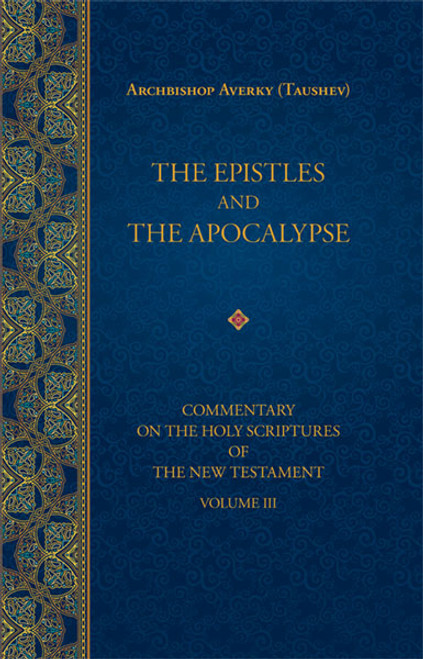 Commentary on the Holy Scriptures of the New Testament, Vol. 3: The Epistles and the Apocalypse