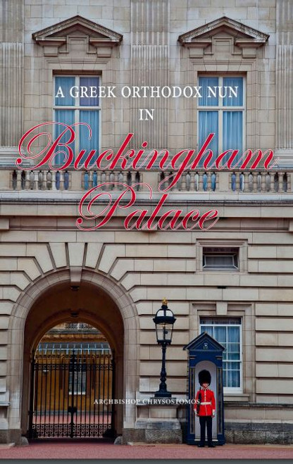 A Greek Orthodox Nun in Buckingham Palace