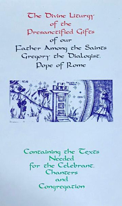 Divine Liturgy of Presanctified Gifts of our Father Among the Saints Gregory the Dialogist