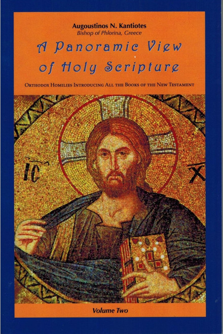 A Panoramic View of Holy Scripture 2: Orthodox Homilies on the New Testament