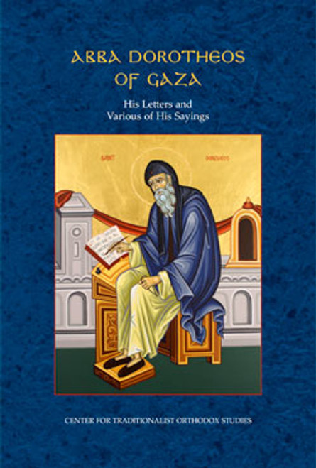 Abba Dorotheos of Gaza: His Letters and Sayings