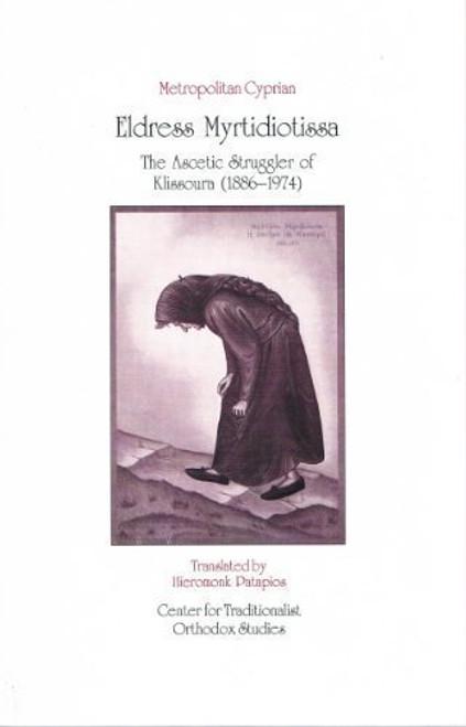 Eldress Myrtidiotissa: The Ascetic Struggler of Klissoura (1886-1974)