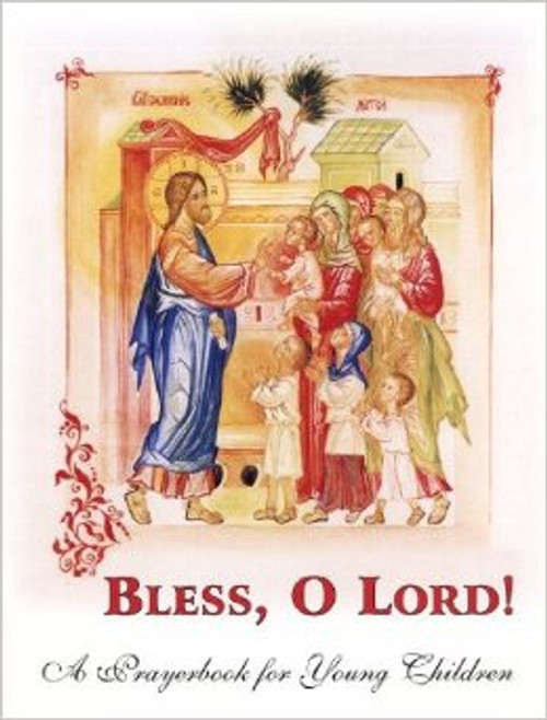 Bless, O Lord!: A Prayer Book for Young Children