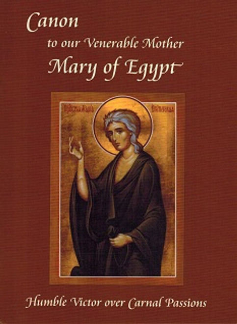 Canon to St. Mary of Egypt: Humble Victor Over Carnal Passions