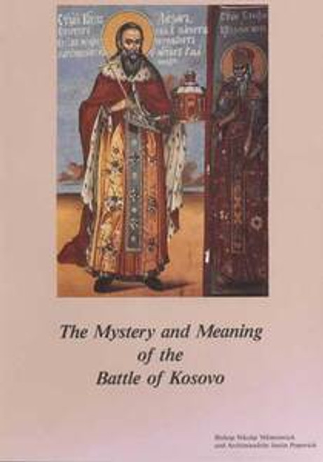 The Mystery and Meaning of the Battle of Kosovo