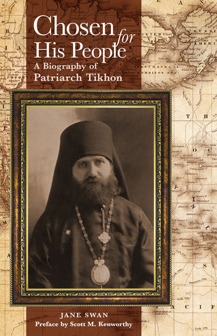 Chosen For His People: A Biography of Patriarch Tikhon