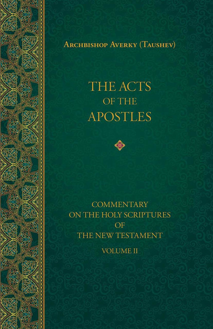 Commentary on the Holy Scriptures of the New Testament, Vol. 2: The Acts of the Apostles