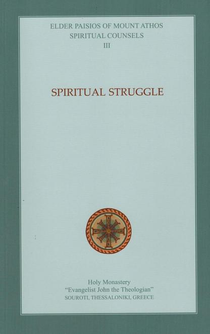 Spiritual Counsels of Elder Paisios III: Spiritual Struggle