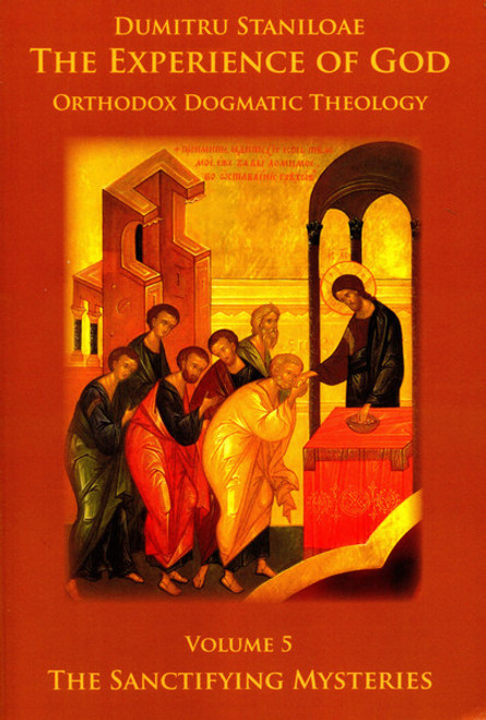 The Experience of God (Vol. 5): The Sanctifying Mysteries