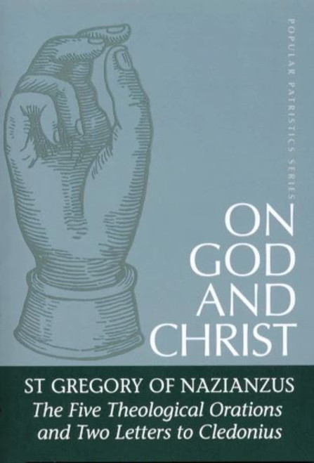 On God and Christ: The Five Theological Orations and Two Letters to Cledonius