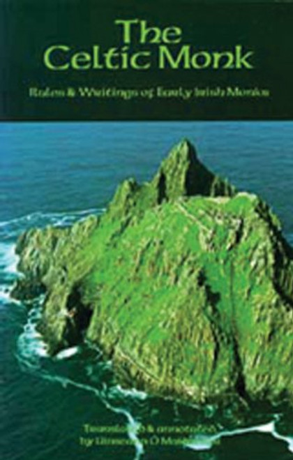 The Celtic Monk: Rules and Writings of Early Irish Monks