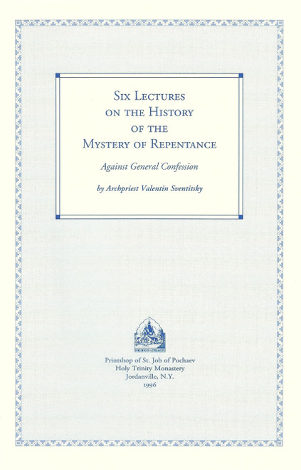 Six Lectures on the History of the Mystery of Repentance: Against General Confession