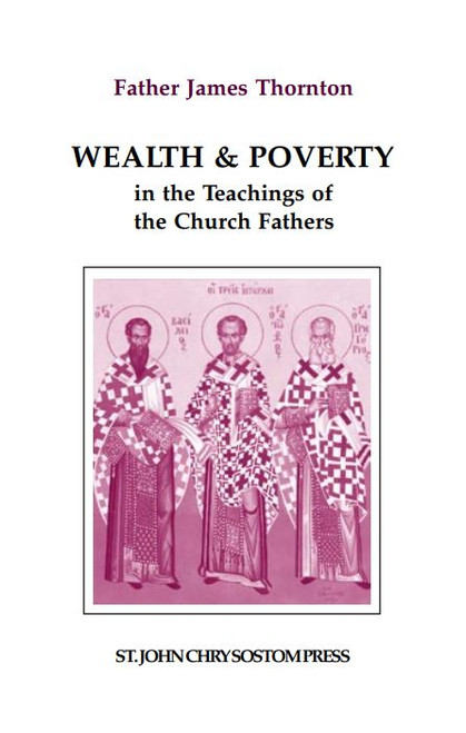 Wealth and Poverty in the Teachings of the Church Fathers