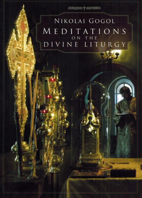Meditations on the Divine Liturgy of the Holy Eastern Orthodox Catholic and Apostolic Church