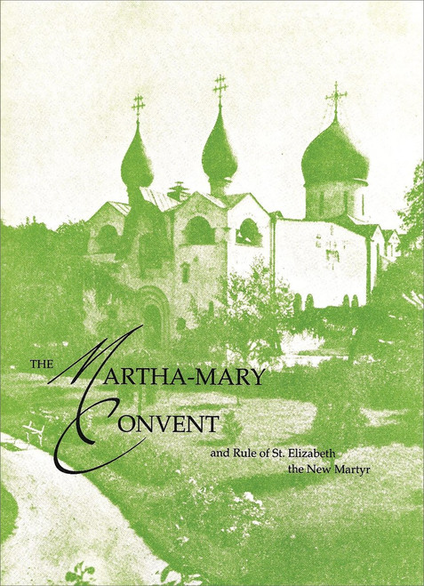 The Martha-Mary Convent and Rule of St. Elizabeth the New Martyr
