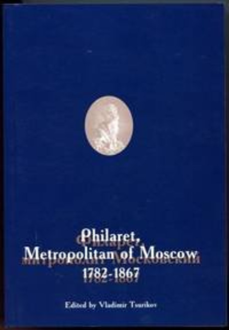 Philaret, Metropolitan of Moscow, 1782-1867