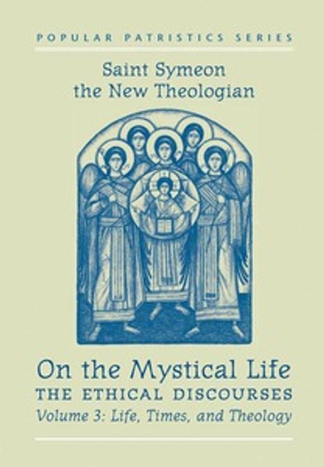 On the Mystical Life Vol 3: Life, Times, and Theology