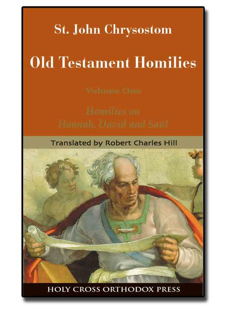 Old Testament Homilies. Vol. 1: Hannah, David and Saul