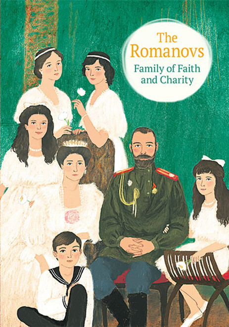 The Romanovs: Family of Faith and Charity
