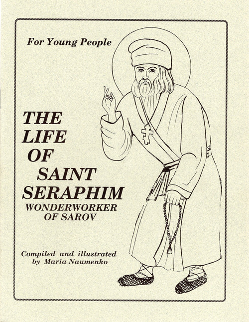 The Life of Saint Seraphim Wonderworker of Sarov for Young People