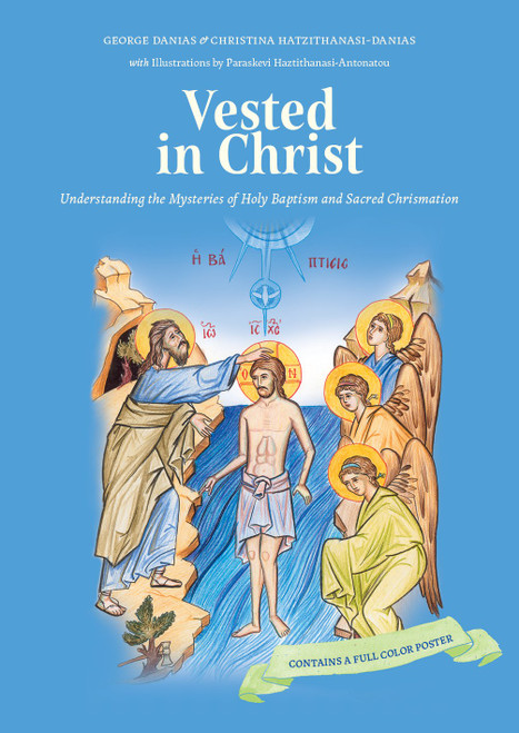 Vested in Christ: Understanding the Mysteries of Holy Baptism and Sacred Chrismation