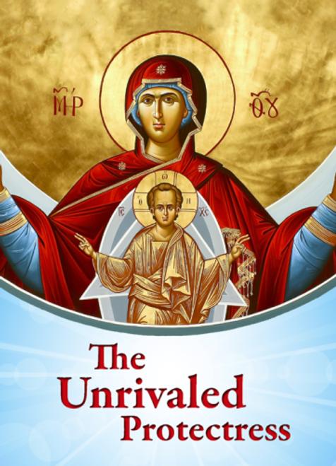 The Unrivaled Protectress (The Virgin Mary, the Theotokos)
